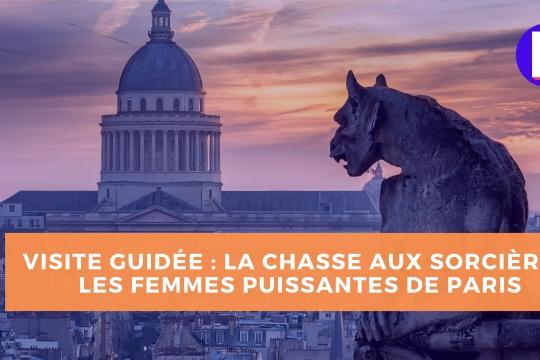 visite guidée La Chasse aux sorcières : les femmes puissantes de Paris